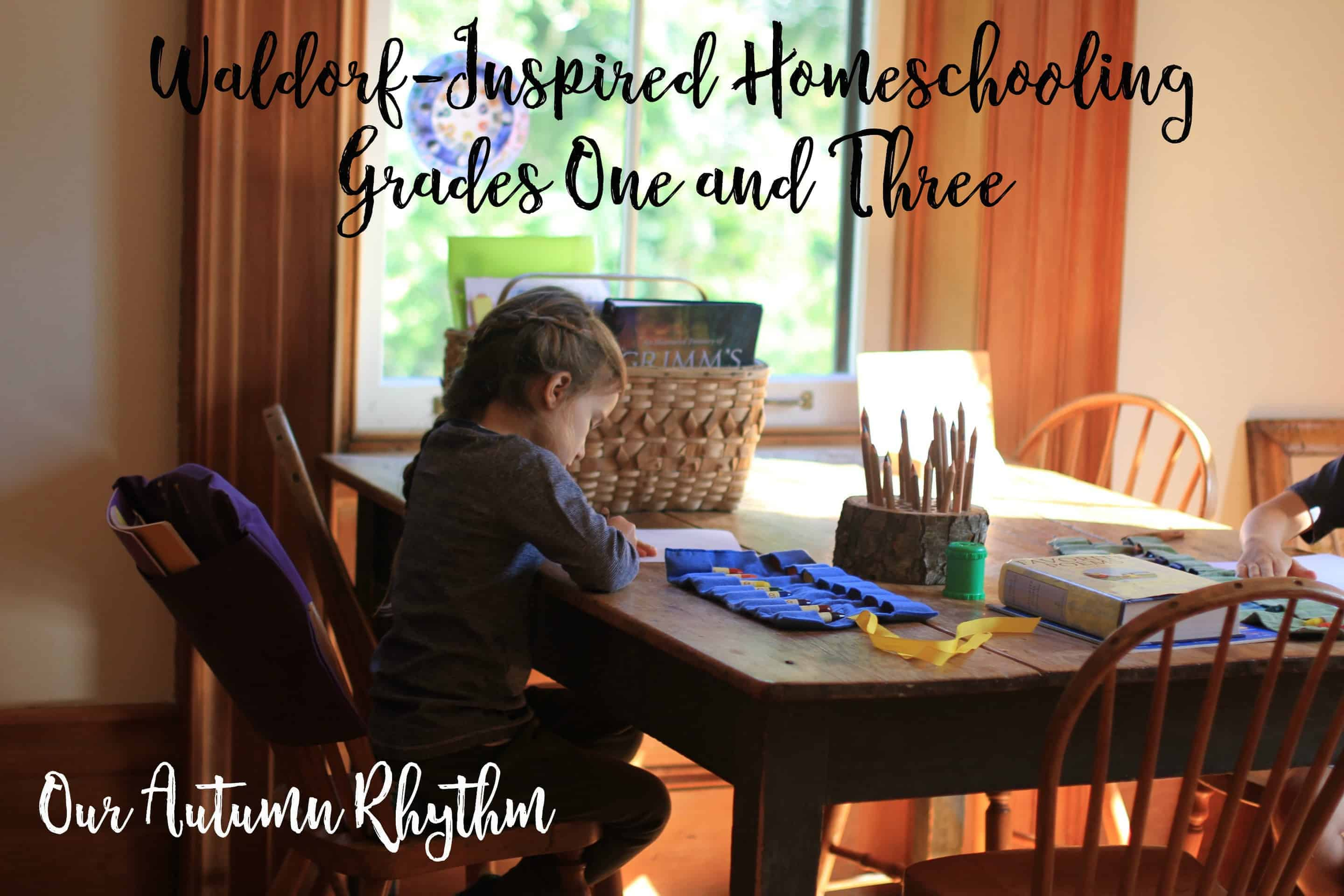 Waldorf inspired homeschool grades one and three for Waldorf at home