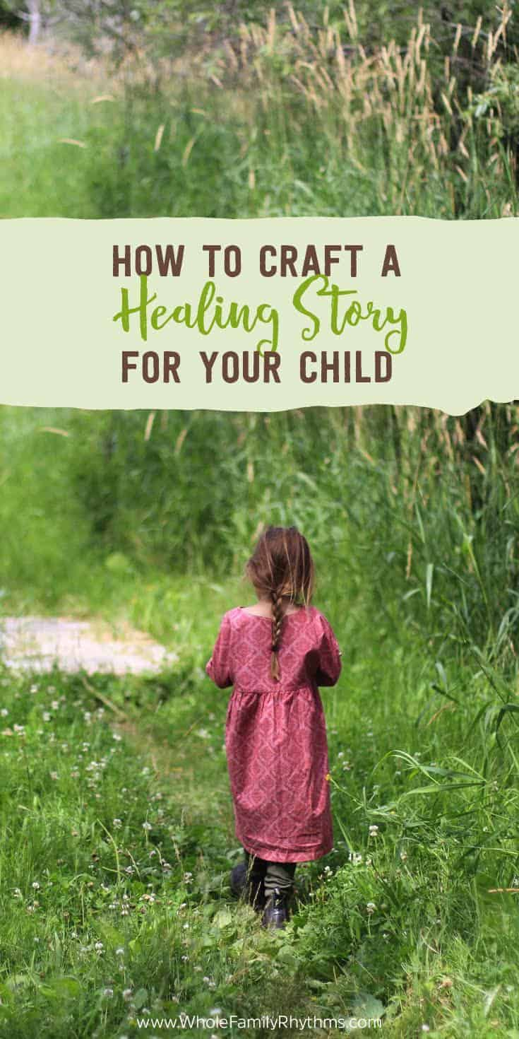 How to write a healing story for your child to help him cope with behavioural challenges, intense change, loss or struggle.